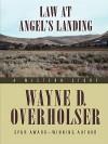 Law at Angel's Landing: A Western Story - Wayne D. Overholser