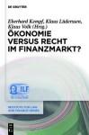 Konomie Versus Recht Im Finanzmarkt? - Eberhard Kempf, Klaus L. Derssen, Klaus Volk