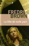 La fille de nulle part - Fredric Brown, Gérard de Chergé