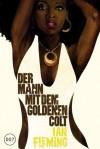 Der Mann mit dem goldenen Colt (James Bond, #13) - Ian Fleming