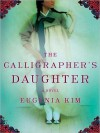 The Calligrapher's Daughter - Eugenia Kim, Lorna Raver
