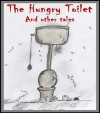 The Hungry Toilet and Other Tales (Short Stories Collection for ages 7 to 107! Contains Stories, Activities and Colour Illustrations) - Jason Hall, Angela Hall