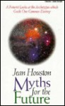 Myths for the Future - Jean Houston