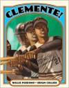 Clemente! - Willie Perdomo, Bryan Collier