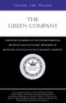 The Green Company: Ceos from GE Energy, Ben & Jerry's, White Wave, Inc. & More on the Environmental Benefits and Economic Rewards of Running an Ecologically-Minded Company (Inside the Minds) - Inside the Minds Staff