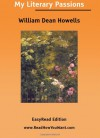 My Literary Passions - William Dean Howells