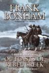 Outcasts of Rebel Creek - Frank Bonham
