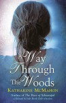 A Way Through the Woods - Katharine McMahon