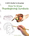 How to Draw Thanksgiving Symbols - Christine Webster