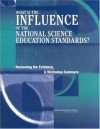 What Is The Influence Of The National Science Education Standards?: Reviewing The Evidence, A Workshop Summary - Karen S. Hollweg, David Hill, National Research Council