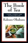 The Book of Tea (Unexpurgated Start Publishing LLC) - Kakuzō Okakura