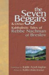 The Seven Beggars: & Other Kabbalistic Tales of Rebbe Nachman of Breslov - Aryeh Kaplan