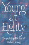 Young at Eighty - Michael Young, Tony Flower