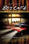 Bo's Café - Bill Thrall, Bruce McNicol, John S. Lynch