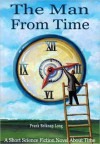 The Man from Time: A Short Science Fiction Novel About Time - Frank Belknap Long
