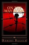 On the Way Home - Robert Bausch