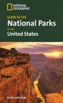 National Geographic Guide to the National Parks of the United States - National Geographic Society