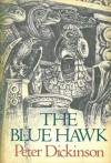 The Blue Hawk - Peter Dickinson