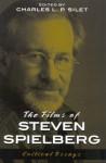 The Films of Steven Spielberg - Charles L.P. Silet