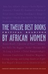 The Twelve Best Books by African Women: Critical Readings - Chikwene Okonjo Ogunyemi, Tuzyline Allan, Tuzyline Jita Allan