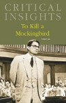 Critical Insights: To Kill a Mockingbird - Donald Noble