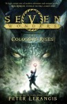 The Colossus Rises (Seven Wonders, Book 1) - Peter Lerangis
