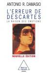 L'erreur de Descartes: La raison des émotions - Antonio R. Damasio