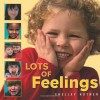 Lots of Feelings (Shelley Rotner's Early Childhood Library) - Shelley Rotner