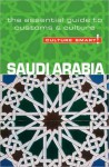 Culture Smart!: Saudi Arabia: A Quick Guide to Customs and Etiquette - Nicolas Buchele