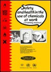 Safety and Health in the Use of Chemicals at Work: A Training Manual - Bakar Che Man Abu, David Gold, Bakar Che Man Abu