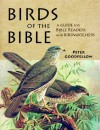 Birds of the Bible: A Guide for Bible Readers and Birdwatchers - Peter Goodfellow