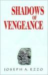 Shadows of Vengeance - Joseph A. Ezzo
