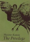 The Privilege - Maxine Kumin