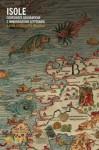 Isole: coordinate geografiche e immaginazione letteraria - Nicoletta Brazzelli, Guglielmo Scaramellini, Giuseppe Rocca, Fabrizio Conca, Carlo Pagetti, Mario Maffi, William Spaggiari