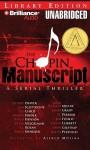 The Chopin Manuscript: A Serial Thriller - Jeffery Deaver, Lee Child, James Grady, Lisa Scottoline