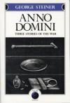 Anno Domini - George Steiner