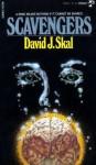 Scavengers - David J. Skal