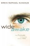Wide Awake: The Future Is Waiting Within You - Erwin Raphael McManus