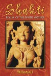 Shakti: Realm of the Divine Mother - Vanamali