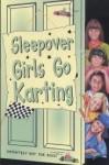 The Sleepover Girls Go Karting - Narinder Dhami