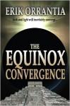 The Equinox Convergence - Erik Orrantia