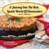 A Journey into the Rich, Lavish World of Cheesecakes - Bruce A. Williamson