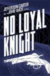 No Loyal Knight - John Wick