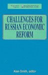 Challenges for Russian Economic Reform - Alan Smith