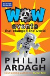 Wow! Events That Changed the World - Philip Ardagh