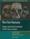 The First Humans: Origin and Early Evolution of the Genus Homo - Frederick E. Grine, John G. Fleagle, Richard E. Leakey