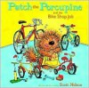 Patch the Porcupine and the Bike Shop Job - Scott Nelson