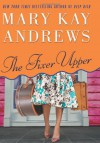The Fixer Upper - Mary Kay Andrews