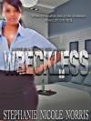 Wreckless - Stephanie Nicole Norris