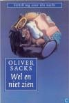 Wel en niet zien - Oliver Sacks, Han Visserman